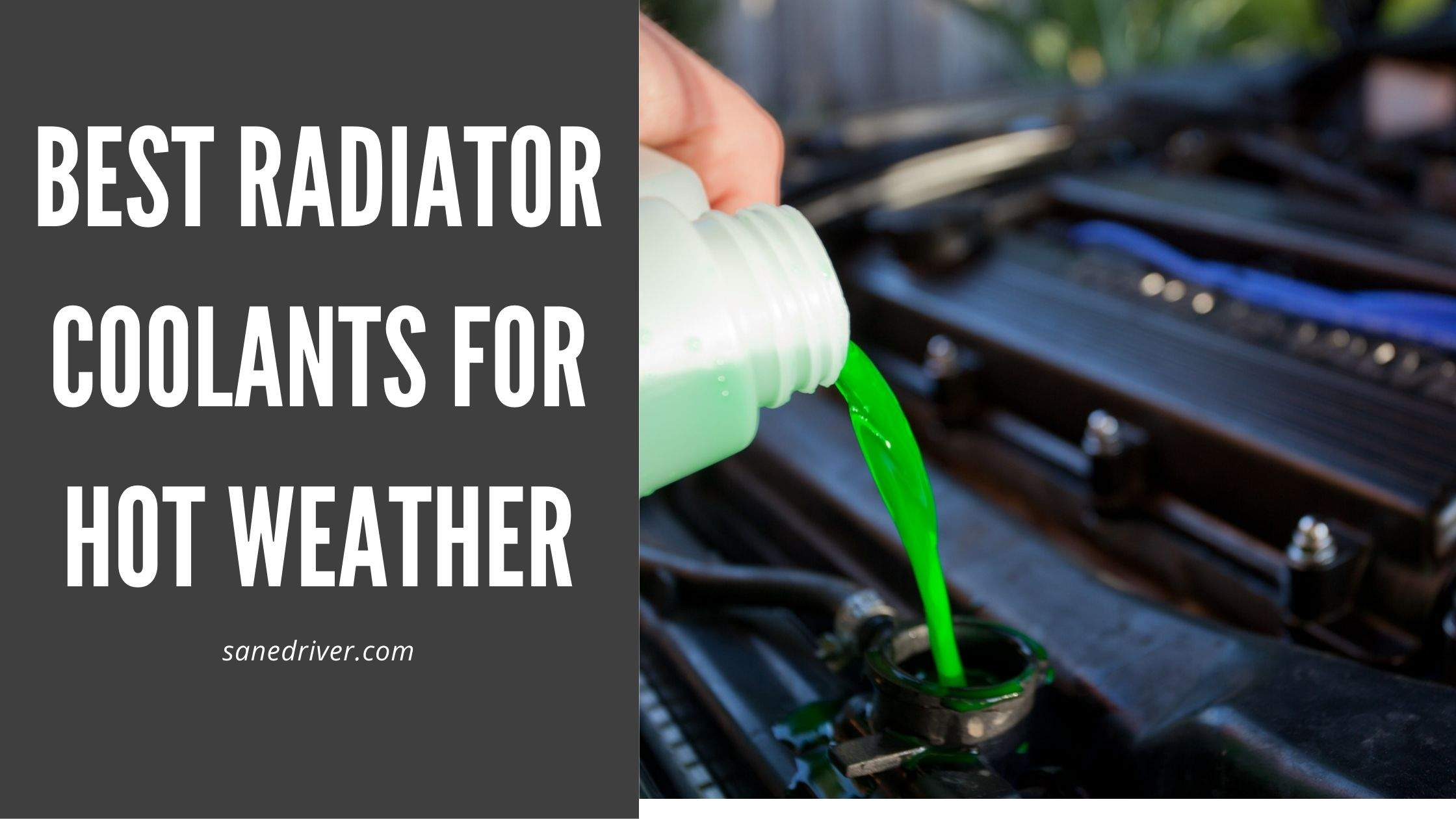 best radiator coolants for hot weather