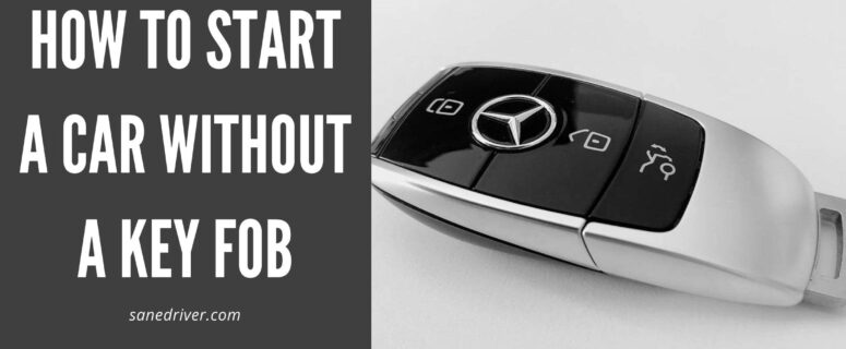 how to start a car without a key fob